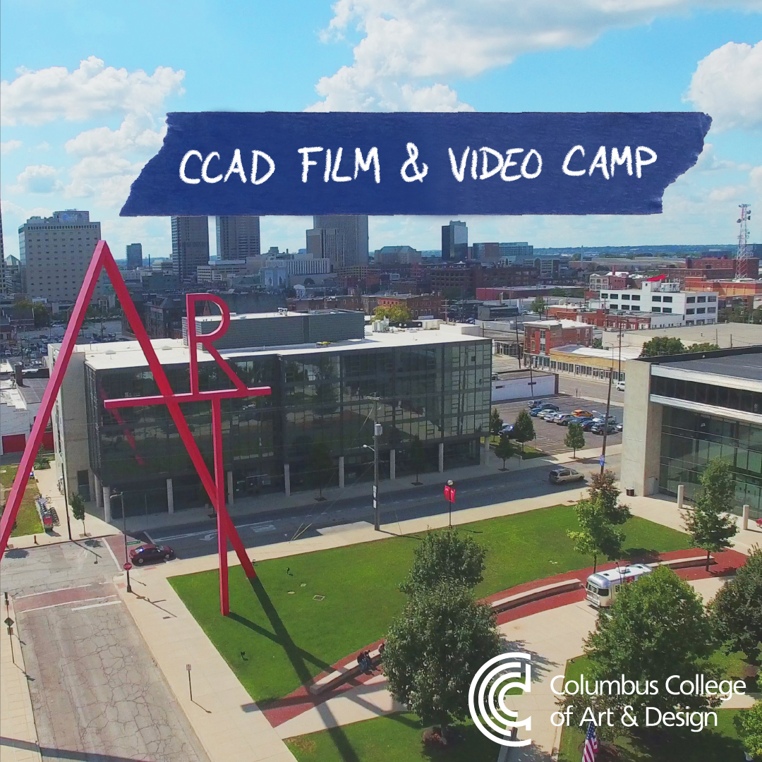 Summer Program - Filmmaking and Digital Media | Columbus College of Art & Design: CCAD Film & Video Camp